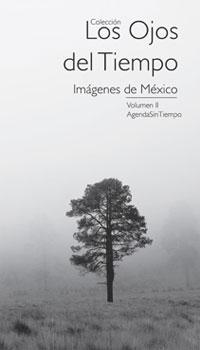 VOL. II. [AGENDA] LOS OJOS DEL TIEMPO - IMAGENES DE MEXICO