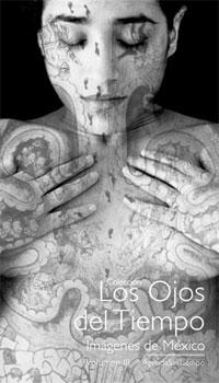VOL. III. [AGENDA] LOS OJOS DEL TIEMPO - IMAGENES DE MEXICO