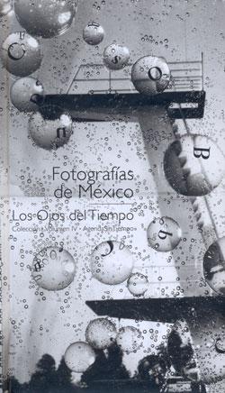 VOL. IV. [AGENDA] LOS OJOS DEL TIEMPO - IMAGENES DE MEXICO