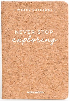 NEVER STOP EXPLORING A6 WOODY NOTEBOOK CORK [LIBRETA TAPS DE CORCHO] -MISS WOOD