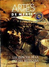 36. ESPACIOS DE LA COCINA MEXICANA -REVISTA ARTES DE MEXICO