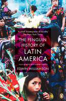 PENGUIN HISTORY OF LATIN AMERICA, THE