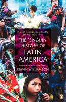 PENGUIN HISTORY OF LATIN AMERICA, THE