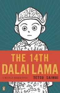 14TH DALAI LAMA, THE -A MANGA BIOGRAPHY