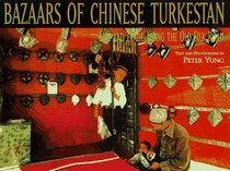 BAZAARS OF CHINESE TURKESTAN