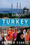 TURKEY. WHAT EVERYONE NEEDS TO KNOW