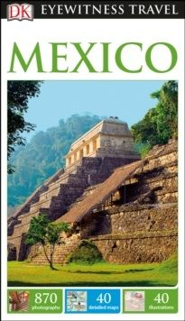 MEXICO -EYEWITNESS TRAVEL GUIDE