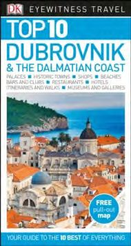 DUBROVNIK & THE DALMATIAN COAST -TOP 10 EYEWITNESS