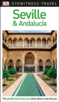 SEVILLE & ANDALUSIA -EYEWITNESS TRAVEL