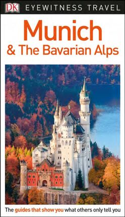 MUNICH & THE BAVARIAN ALPS -EYEWITNESS TRAVEL