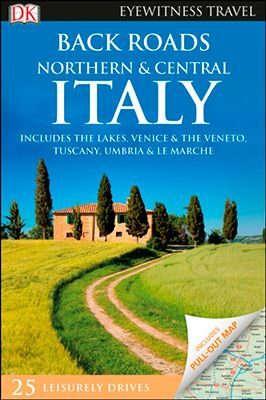 NORTHERN AND CENTRAL ITALY, BACK ROADS -EYEWITNESS TRAVEL