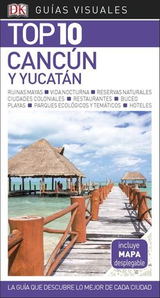 CANCUN Y YUCATAN -TOP 10