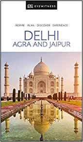 DELHI, AGRA AND JAIPUR -EYEWITNESS TRAVEL