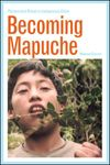 BECOMING MAPUCHE -PERSON AND RITUAL IN INDIGENOUS CHILE