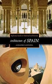 ARCHITECTURE OF SPAIN -REFERENCE GUIDES TO NATIONAL ARCHITECTURE