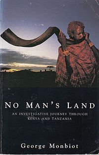 NO MAN'S LAND. AN INVESTIGATIVBE JOURNEY THROUGH KENYA & TANZANIA