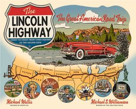 LINCOLN HIGHWAY, THE. THE GREAT AMERICAN ROAD TRIP