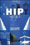 HIP HOTELS. ESCAPE