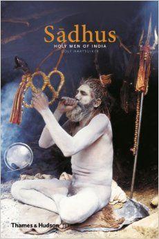 SADHUS. HOLY MEN OF INDIA