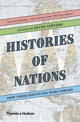 HISTORIES OF NATIONS - HOW THEIR IDENTITIES