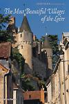 LOIRE, THE MOST BEAUTIFUL VILLAGES OF THE