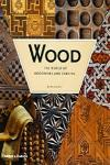 WOOD. THE WORLD OF WOODWORK AND CARVING