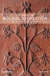 MUGHAL DECORATION, THE MAJESTY OF