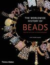 WORLDWIDE HISTORY OF BEADS, THE