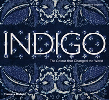 INDIGO, THE COLOUR THAT CHANGED THE WORLD