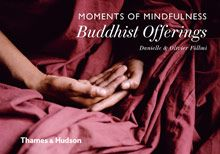 BUDDHIST OFFERINGS. MOMENTS OF MINDFULNESS