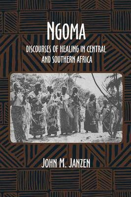 NGOMA, DISCOURSES OF HEALING IN CEN.& S.AFRICA