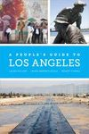 LOS ANGELES, A PEOPLE'S GUIDE TO