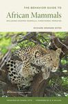BEHAVIOUR GUIDE TO AFRICAN MAMMALS, THE