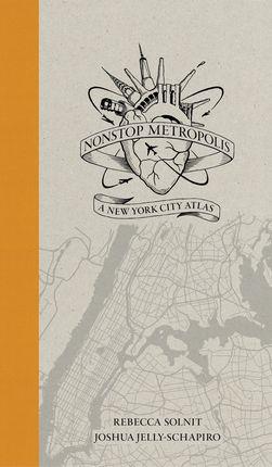 NONSTOP METROPOLIS. A NEW YORK CITY ATLAS