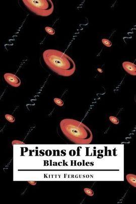 PRISONS OF LIGHT. BLACK HOLES