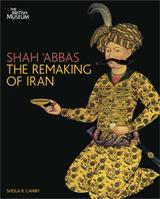 SHAH 'ABBAS. THE REMAKING OF IRAN