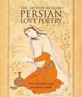 PERSIAN LOVE POETRY -THE BRITISH MUSEUM
