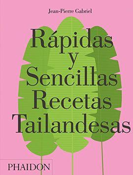 RAPIDAS Y SENCILLAS RECETAS TAILANDESAS