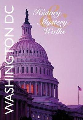 WASHINGTON DC -HISTORY & MYSTERY WALKS