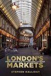 LONDON'S MARKETS
