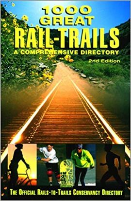 1000 GREAT RAIL-TRAILS. A COMPREHENSIVE DIRECTORY