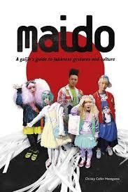 MAIDO. A GAIJIN'S GUIDE TO JAPANESE GESTURES AND CULTURES