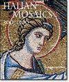 ITALIAN MOSAICS 300-1300