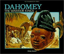 DAHOMEY THE WARRIOR KINGS