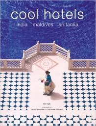 INDIA, MALDIVES, SRI LANKA. COOL HOTELS -TE NEUES