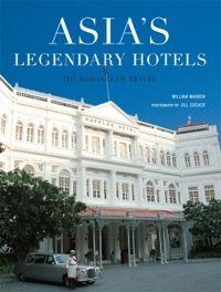 ASIA'S LEGENDARY HOTELS
