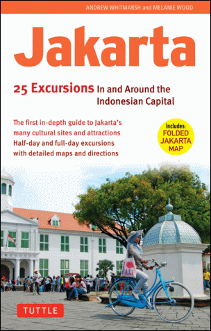 JAKARTA. 25 EXCURSIONS IN AND AROUND THE INDONESIAN CAPITAL