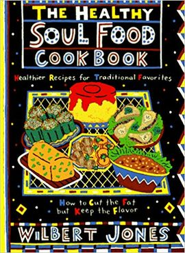 HEALTHY SOUL FOOD COOK BOOK, THE