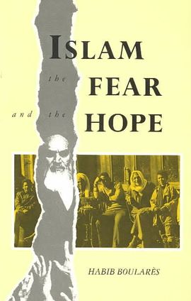 ISLAM THE FEAR AND THE HOPE