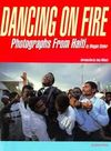 DANCING ON FIRE. PHOTOGRAPHS FROM HAITI